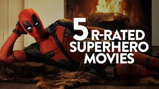 5 R-Rated Superhero Movies