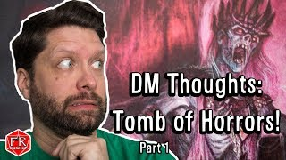 DM Thoughts | Tomb of Horrors | Jorphdan
