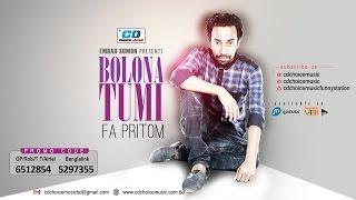 Bolona Tumi By FA Pritom   Lyrical Video   Bangla New Song   2017
