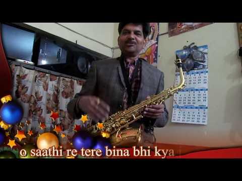 O Sathi Re Tere Bina Muquaddar Ka Sikandar Saxophone Cover Dr C B Savita