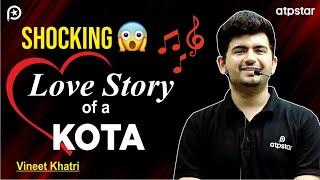 """Shocking Love story"" of a KOTA student 🔥🔥 - By Vineet Khatri sir"