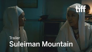 SULEIMAN MOUNTAIN Trailer | TIFF 2017