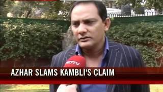 Azharuddin rubbishes Kambli's claims
