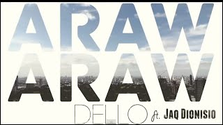 DELLO - ARAW ARAW ft. Jaq Dionisio OFFICIAL MUSIC VIDEO