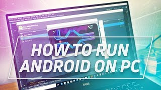 How to Install Android on PC