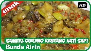 Resep Masakan Sambel Goreng Kentang Hati Sapi Mudah Simpel Cooking Recipes Indonesia Bunda Airin