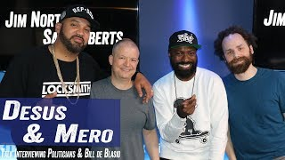 Desus & Mero Talk Interviewing Politicians & Bill de Blasio - Jim Norton & Sam Roberts
