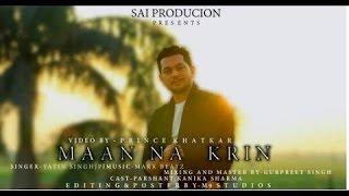Maan na karin(Full) by Yatin Singh JP || Prince Khatkar || Editing M9 Studios || Sai Productions