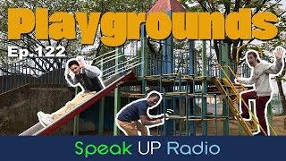 ネイティブ英会話【Ep.122】遊び場//Playgrounds - Speak UP Radio [ネイティブ英会話ラジオ]