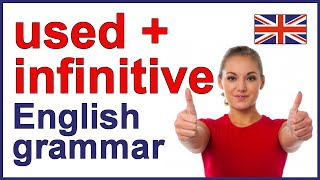 USED + INFINITIVE | English grammar lesson and exercises