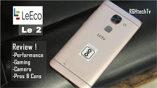 LeEco Le 2   Review, Gaming, Camera, Benchmarks, Pros & Cons, Price