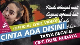 Tasya Becalel - Cinta Ada Di Sini [Official Video Lyric]