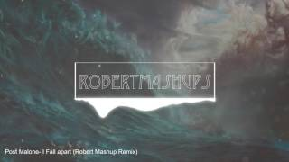 Post Malone- I Fall Apart (RobertMashups Remix)