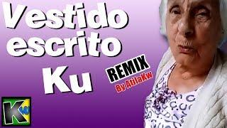 Vestido escrito Ku   Remix by AtilaKw