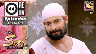 Weekly Reliv - Mere Sai - 14th May to 18th May 2018 - Episode 165 to 169
