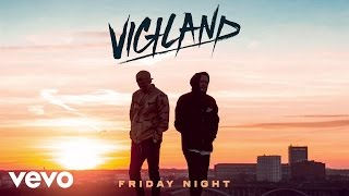 Vigiland - Friday Night (Audio)