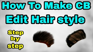 How To Make CB edit Hair style