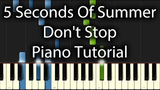 5 Seconds Of Summer - Don't Stop Tutorial (How To Play On Piano)