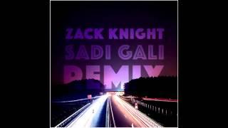 Zack Knight  - Sadi Gali (Remix)