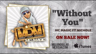 MC MAGIC ft Nichole - Without You