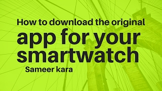 How to download the original app for your smartwatch (DZ09)