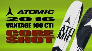 Core Shot 2016 Atomic Vantage 100 Ski Test
