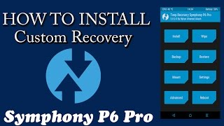 How To Install Custom Recovery(TWRP) in Symphony P6 Pro - Bangla