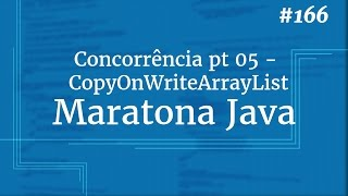 Curso Java Completo - Aula 166: Concorrência pt 05: CopyOnWriteArrayList