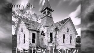 Tommy Shu- The Devil I Know (Full Album)