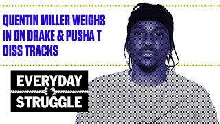Quentin Miller Weighs in on Drake & Pusha T Diss Tracks | Everyday Struggle