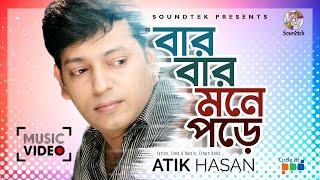 Atik Hasan - Bar Bar Mone Pore | Madhobi Ki Chilo Vul