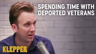 The Emotional Experience of Spending Time with Deported Veterans - Klepper Podcast