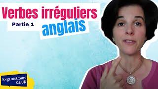 Verbes irréguliers anglais (première partie)