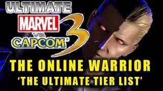 UMVC3: The Online Warrior - UMVC3 The Online Warrior: Episode 18 'The Ultimate Tier List'