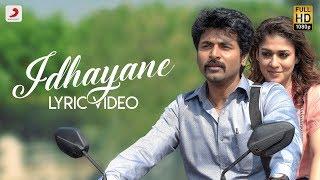 Velaikkaran - Idhayane Lyric Video   Sivakarthikeyan, Nayanthara   Anirudh Ravichander