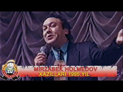 Mirzabek Holmedov Xazillari Мирзабек Холмедов Хазиллари 1995.yil