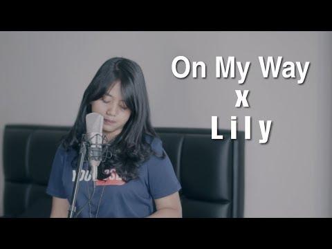 Xxx Mp4 On My Way X Lily Alan Walker Mashup Cover By Hanin Dhiya 3gp Sex