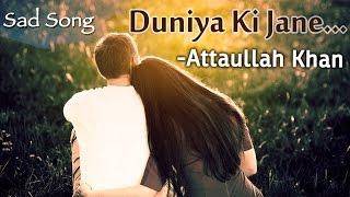 Duniya Ki Jane Kiven Ishq Ne Lutya | Attaullah Khan Sad Songs | Dard Bhare Geet