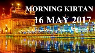 Morning Kirtan From Darbar Sahib 16 May  2017