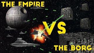The Galactic Empire VS The Borg   Star Wars VS Star Trek   Who Would Win?