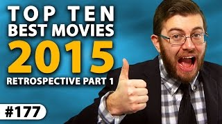 Top Ten BEST MOVIES Of 2015 -- Yearly Retrospective (Part I)
