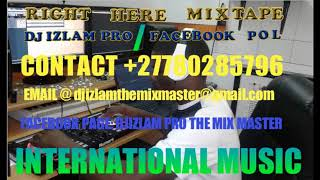 Right Here MixTape   2018 NonStop By Dj Izlam +27780285796