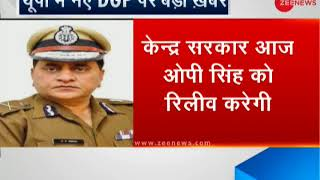 OP Singh to take charge as new DGP of UP
