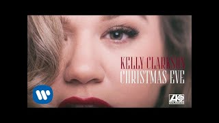 Kelly Clarkson - Christmas Eve [Official Audio]