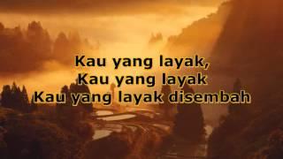 True Worshippers - Kau Yang Layak (With Lyrics)