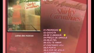 SHIRLEY CARVALHAES  SE O AMANHÃ CD COMPLETO