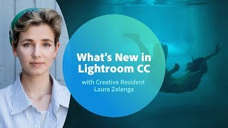 What's New in Lightroom CC from Adobe Creative Resident Laura Zalenga   Adobe MAX 2018