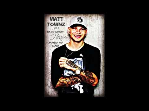 Download Kane Brown - Heaven (OFFICIAL COUNTRY RAP REMIX) - Matt Townz free