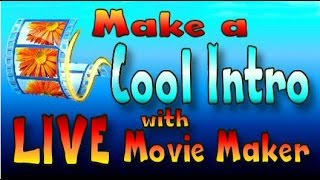 HOW TO MAKE A COOL INTRO WITH WINDOWS LIVE MOVIE MAKER