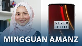 Mingguan Amanz - OnePlus 6T 10GB RAM, Vivo NEX Dual-Display, Unifi Mobile RM19